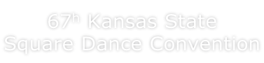 67h Kansas State  Square Dance Convention